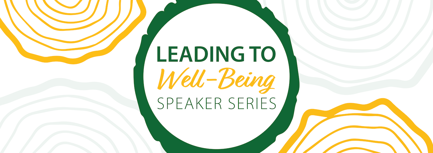 Leading to Well-Being Speaker Series